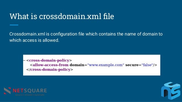 What is crossdomain.xml file Crossdomain.xml is configuration file which contains the name of domain to which access is allow...