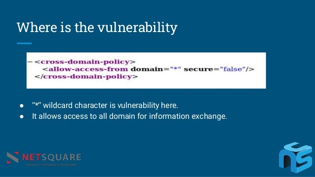 """● """"*"""" wildcard character is vulnerability here. ● It allows access to all domain for information exchange. Where is the vu..."""