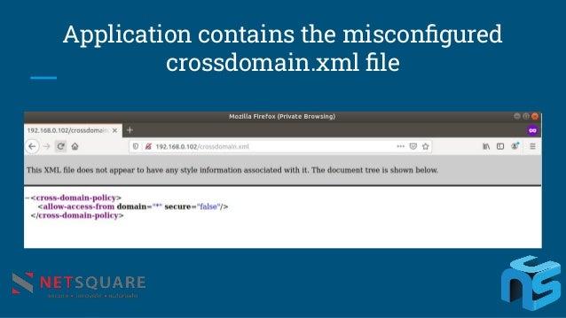 Application contains the misconfigured crossdomain.xml file