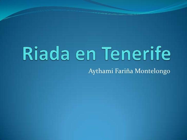 Riada en Tenerife<br />Aythami Fariña Montelongo<br />