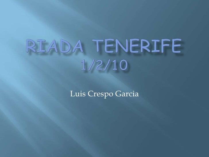 Riada Tenerife 1/2/10<br />Luis Crespo Garcia<br />
