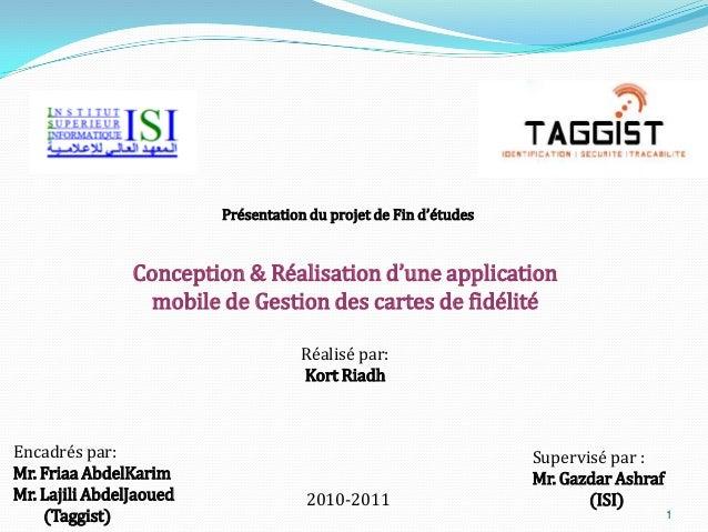 1 Présentation du projet de Fin d'études Conception & Réalisation d'une application mobile de Gestion des cartes de fidéli...