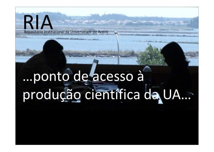 RIARepositório Institucional da Universidade de Aveiro…ponto de acesso àprodução científica da UA…