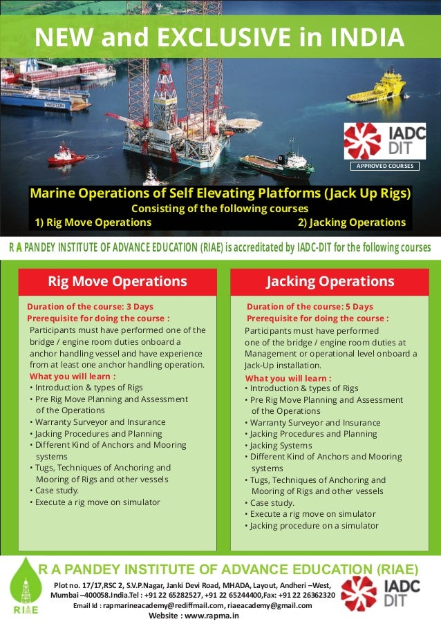 NEW and EXCLUSIVE in INDIA Marine Operations of Self Elevating Platforms (Jack Up Rigs) Consisting of the following course...