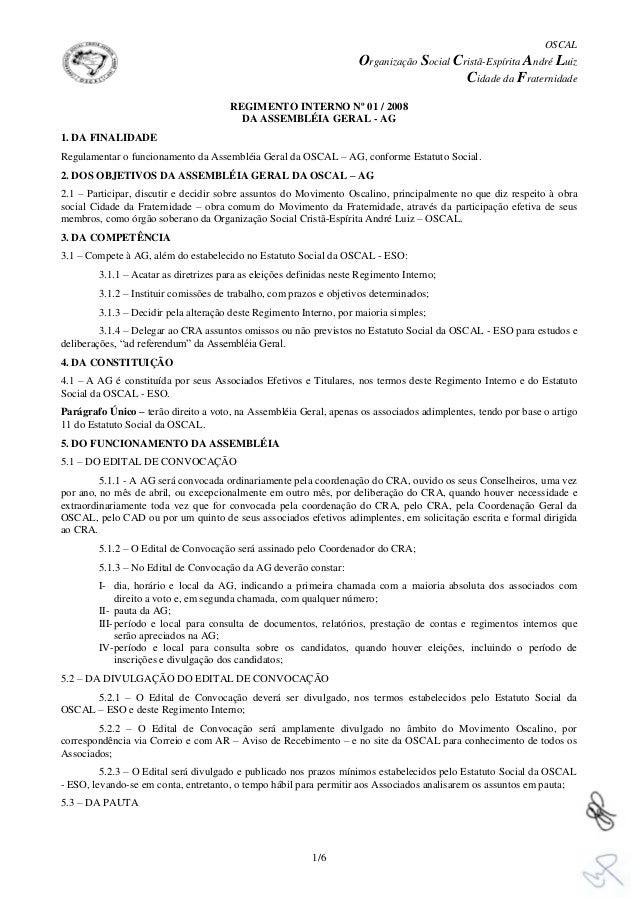OSCAL Organização Social Cristã-Espírita André Luiz Cidade da Fraternidade 1/6 REGIMENTO INTERNO Nº 01 / 2008 DA ASSEMBLÉI...