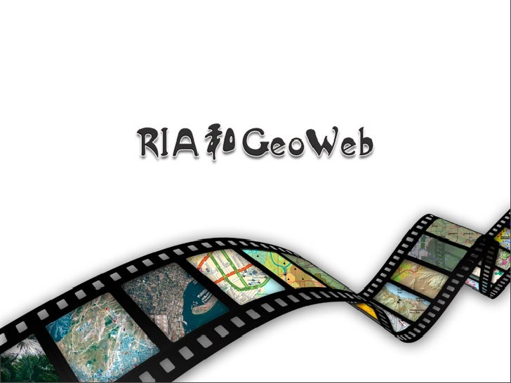 Ria与Geo Web连横共进 Slide 3