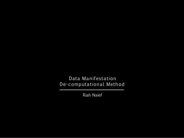 Data Manifestation De-computational Method Riah Naief