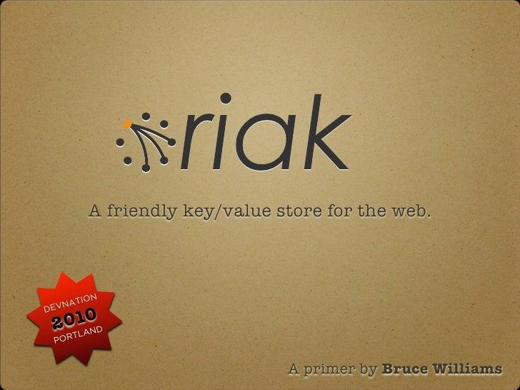 riak             A friendly key/value store for the web.           ION  EV NAT       010D D     2 N TLA     POR           ...