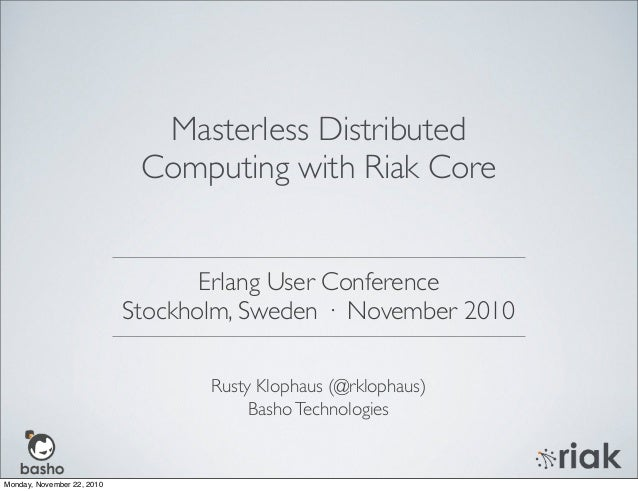 Rusty Klophaus (@rklophaus) BashoTechnologies Masterless Distributed Computing with Riak Core Erlang User Conference Stock...