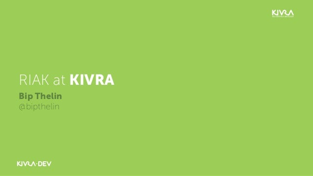 RIAK at KIVRABip Thelin@bipthelin