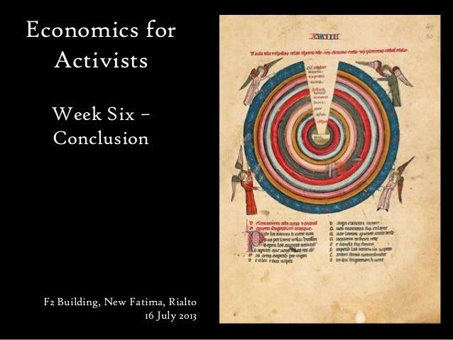 Economics for Activists Week Six – Conclusion F2 Building, New Fatima, Rialto 16 July 2013