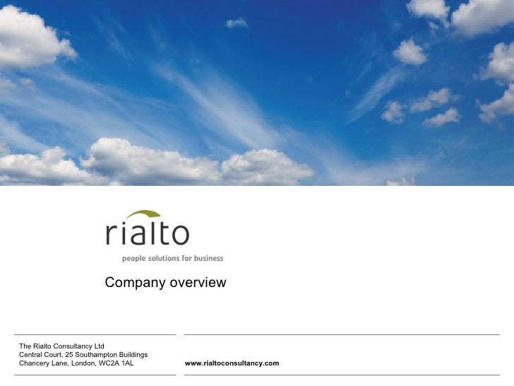 Company overview    The Rialto Consultancy Ltd Central Court, 25 Southampton Buildings Chancery Lane, London, WC2A 1AL    ...