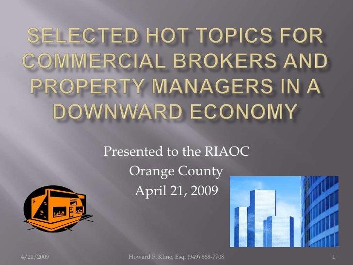 Presented to the RIAOC                 Orange County                  April 21, 2009    4/21/2009      Howard F. Kline, Es...