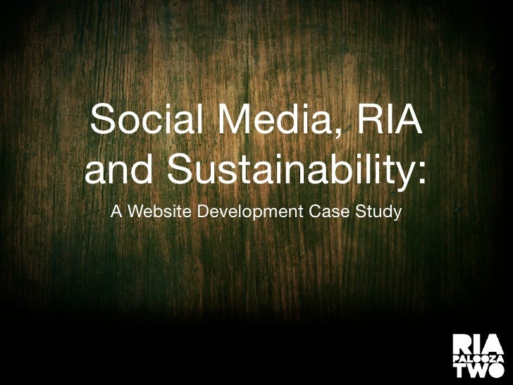 Social Media, RIA and Sustainability:  A Website Development Case Study
