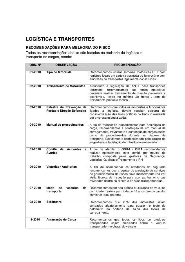 LOGÍSTICA E TRANSPORTESRECOMENDAÇÕES PARA MELHORIA DO RISCOTodas as recomendações abaixo são focadas na melhoria da logíst...