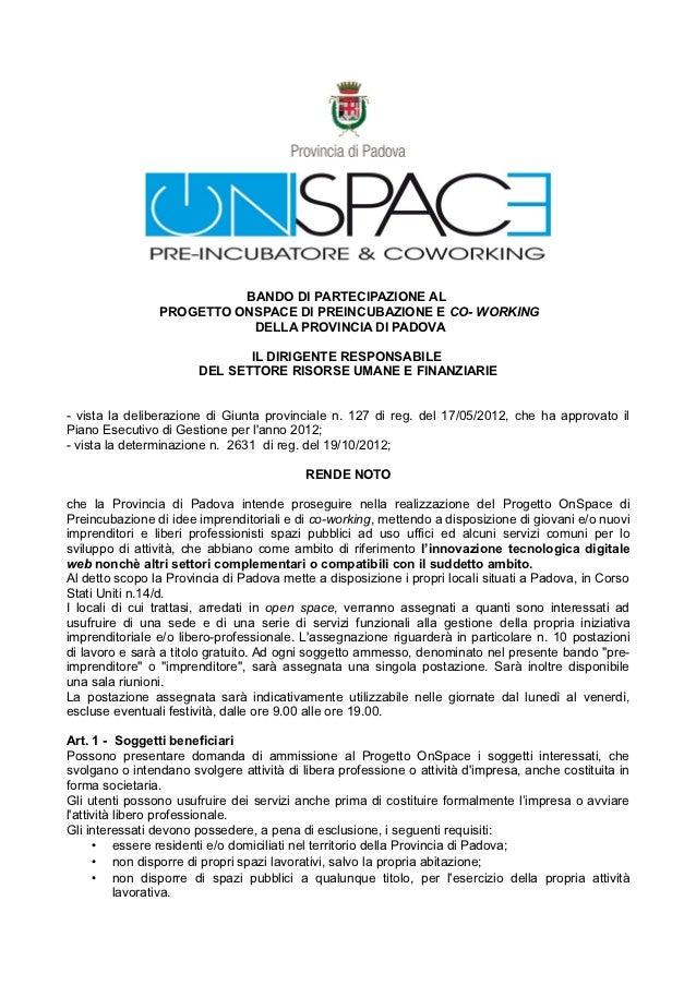 BANDO DI PARTECIPAZIONE AL                PROGETTO ONSPACE DI PREINCUBAZIONE E CO- WORKING                           DELLA...