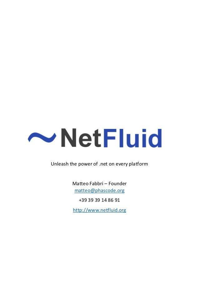 Unleash the power of .net on every platform  Matteo Fabbri – Founder matteo@phascode.org +39 39 39 14 86 91 http://www.net...