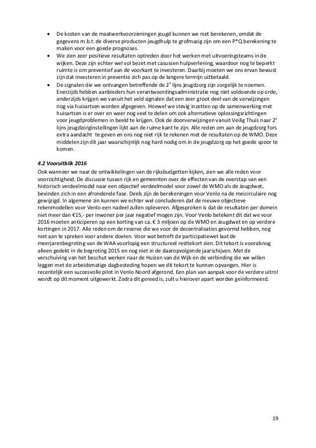 19  De kosten van de maatwerkvoorzieningen jeugd kunnen we niet berekenen, omdat de gegevens m.b.t. de diverse producten ...