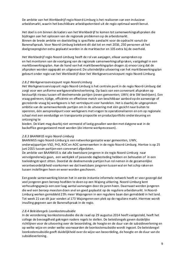 9 De ambitie van het Werkbedrijf regio Noord-Limburg is het realiseren van een inclusieve arbeidsmarkt, waarin het beschik...