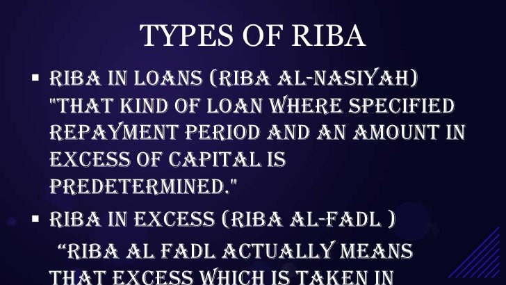 riba its types (so whosoever receives an admonition from his lord and stops eating riba,   who leave neither descendants nor ascendants as heirs) and some types of riba.