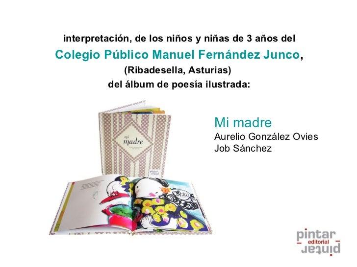 interpretación, de los niños y niñas de 3 años delColegio Público Manuel Fernández Junco,              (Ribadesella, Astur...