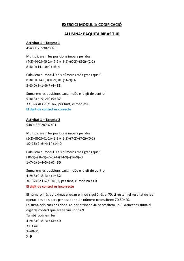 EXERCICI MÒDUL 1: CODIFICACIÓ                           ALUMNA: PAQUITA RIBAS TURActivitat 1 – Targeta 14548037559028025Mu...