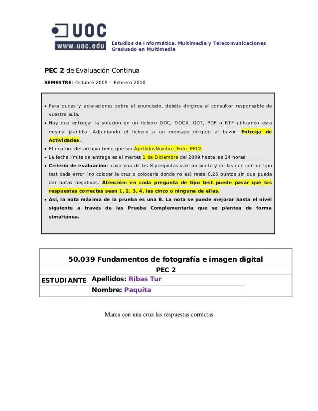 Estudios de Informática, Multimedia y Telecomunicaciones                            Graduado en MultimediaPEC 2 de Evaluac...
