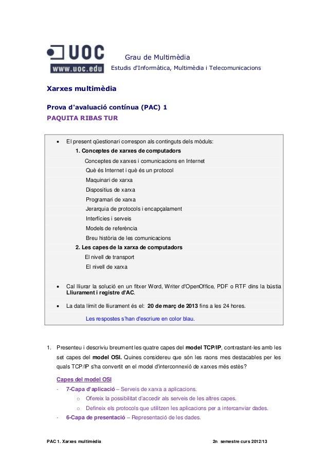 Grau de Multimèdia                            Estudis dInformàtica, Multimèdia i TelecomunicacionsXarxes multimèdiaProva d...