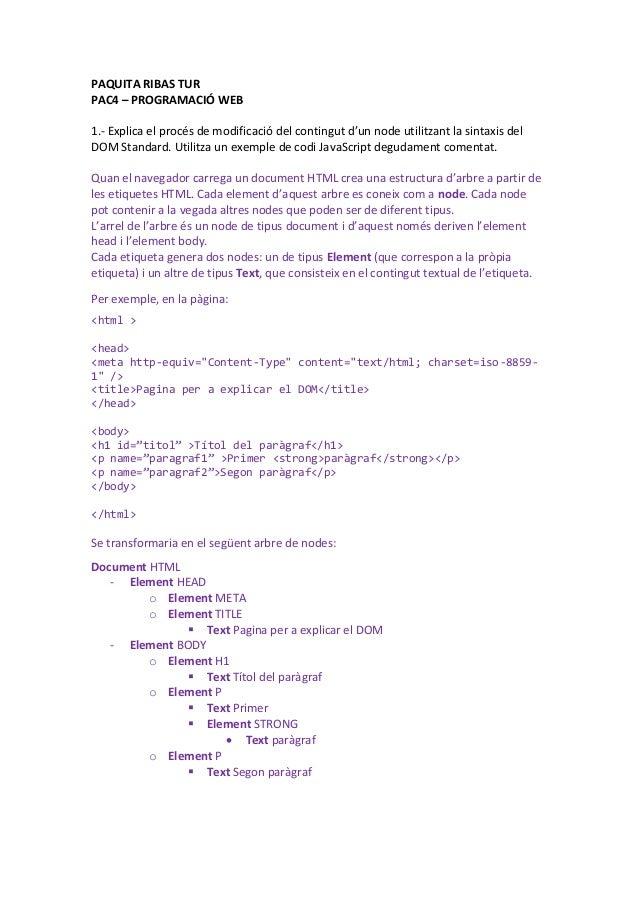 PAQUITA RIBAS TURPAC4 – PROGRAMACIÓ WEB1.- Explica el procés de modificació del contingut d'un node utilitzant la sintaxis...