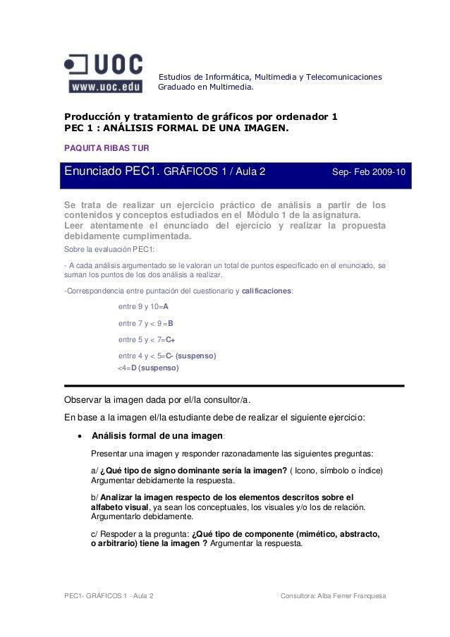 Estudios de Informática, Multimedia y Telecomunicaciones                            Graduado en Multimedia.Producción y tr...