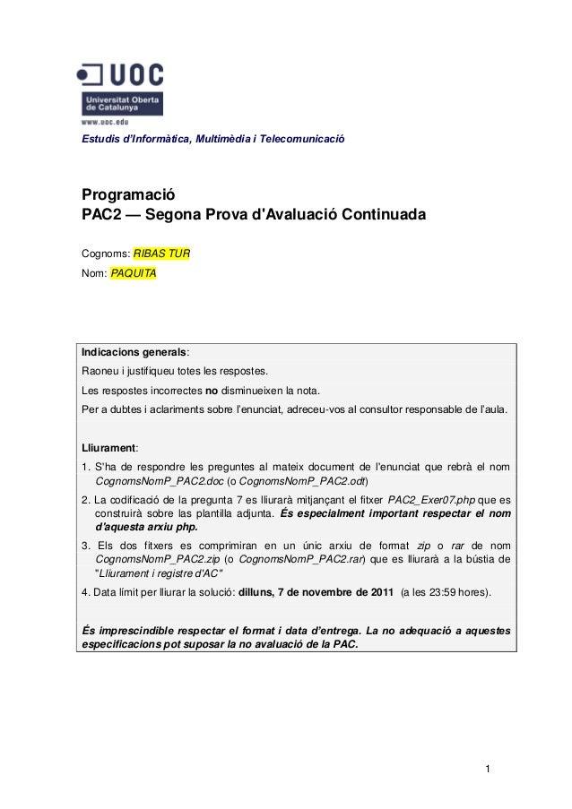Estudis d'Informàtica, Multimèdia i TelecomunicacióProgramacióPAC2 — Segona Prova dAvaluació ContinuadaCognoms: RIBAS TURN...