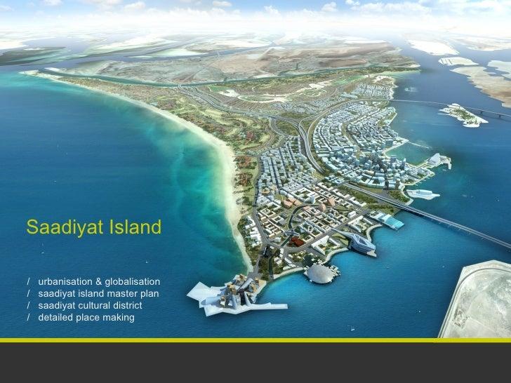 Saadiyat Island  /   urbanisation & globalisation /   saadiyat island master plan /   saadiyat cultural district /   detai...