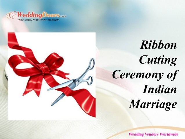 Ribbon Cutting Ceremony of Indian Marriage