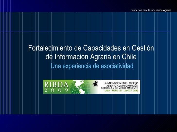 Fortalecimiento de Capacidades en Gestión de Información Agraria en Chile   Una experiencia de asociatividad
