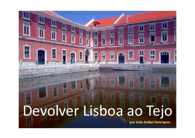 Devolver Lisboa ao Tejo por João Aníbal Henriques