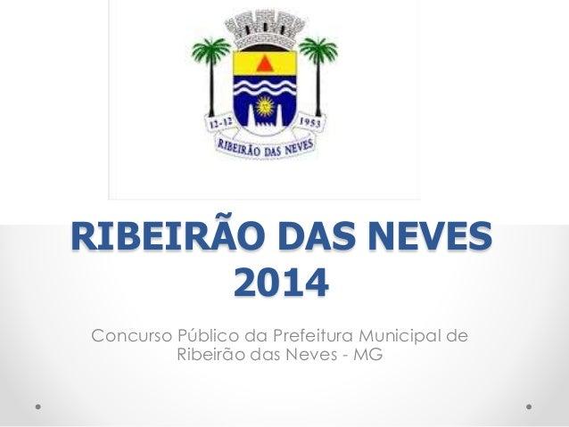 RIBEIRÃO DAS NEVES  2014  Concurso Público da Prefeitura Municipal de  Ribeirão das Neves - MG