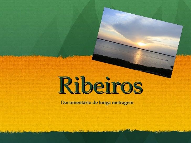 RibeirosDocumentário de longa metragem