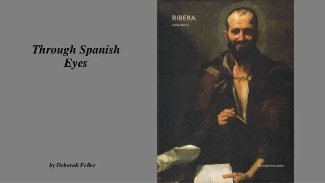 Through Spanish Eyes  by Deborah Feller