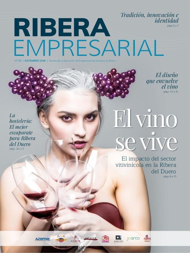 Nº 88 | DICIEMBRE 2018 | Revista de la Asociación de Empresarios de Aranda y la Ribera Elvino seviveEl impacto del sector ...