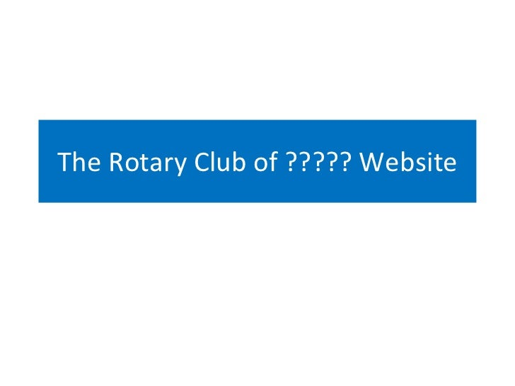 The Rotary Club of ????? Website