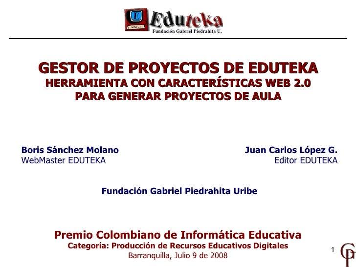 Premio Colombiano de Informática Educativa Categoría: Producción de Recursos Educativos Digitales Barranquilla, Julio 9 de...