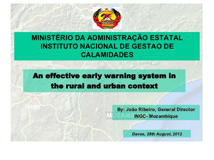 MINISTÉRIO DA ADMINISTRAÇÃO ESTATAL  INSTITUTO NACIONAL DE GESTAO DE            CALAMIDADESAn effective early warning syst...