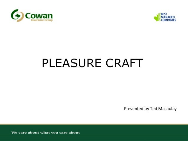 PLEASURE CRAFT  Presented by Ted Macaulay