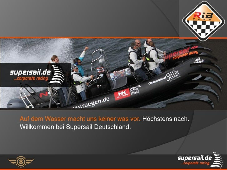 Auf dem Wasser macht uns keiner was vor. Höchstens nach.Willkommen bei Supersail Deutschland.