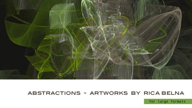abstractions - artworks by rica belna for large formats