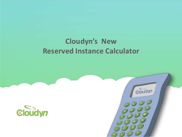 Cloudyn's NewReserved Instance Calculator