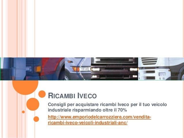 RICAMBI IVECOConsigli per acquistare ricambi Iveco per il tuo veicoloindustriale risparmiando oltre il 70%http://www.empor...