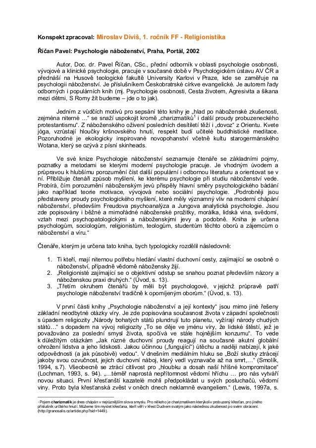 Konspekt zpracoval: Miroslav Diviš, 1. ročník FF - Religionistika Říčan Pavel: Psychologie náboženství, Praha, Portál, 200...