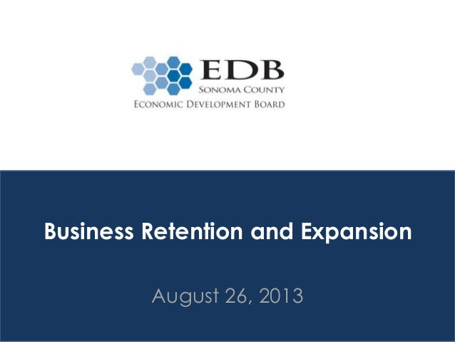 Business Retention and Expansion August 26, 2013