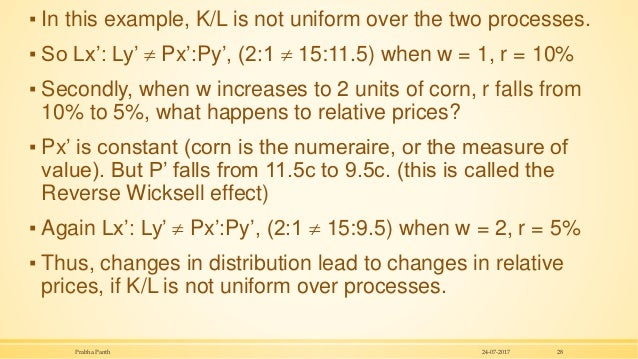 ▪ In this example, K/L is not uniform over the two processes. ▪ So Lx': Ly'  Px':Py', (2:1  15:11.5) when w = 1, r = 10%...